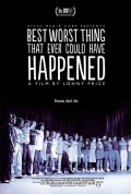 Music Fan Film Series Presents The Best Worst Thing That Ever Could Have Happened