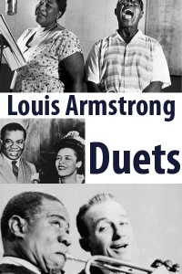 Music Fan Film Series Presents Louis Armstrong Duets